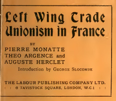 Left wing trade unionism in France; containing Reflections on th
