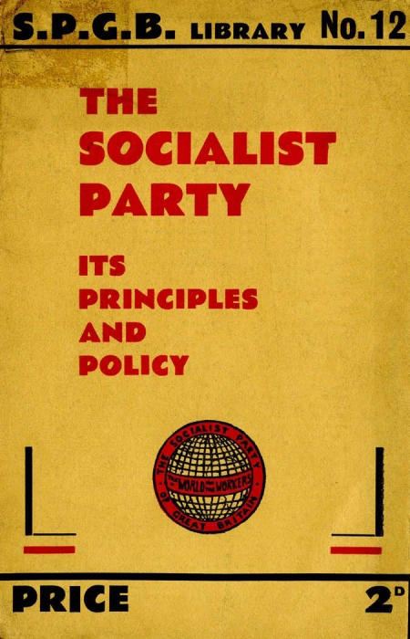 SPGB - The Socialist Party, its principles and policy 1934-1