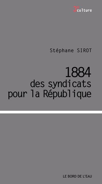1884-des-syndicats-pour-la-république-sirot